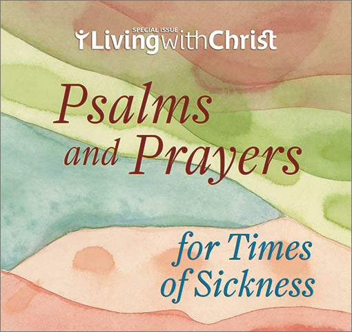Psalms and Prayers for Times of Sickness – Living with Christ Special Issue